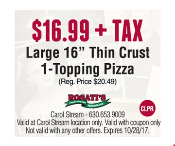 """$16.99 + TAX Large 16"""" Thin Crust  1-Topping Pizza"""