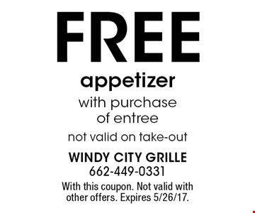 FREE appetizer with purchase of entree. Not valid on take-out. With this coupon. Not valid with other offers. Expires 5/26/17.