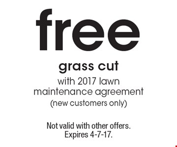 Free grass cut with 2017 lawn maintenance agreement (new customers only). Not valid with other offers. Expires 4-7-17.
