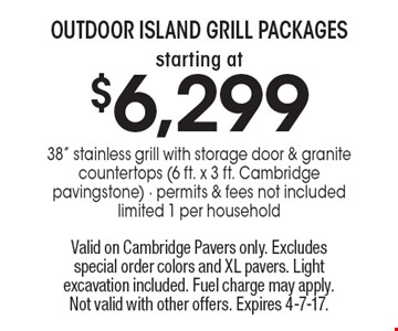 Outdoor island grill packages starting at $6,299. 38