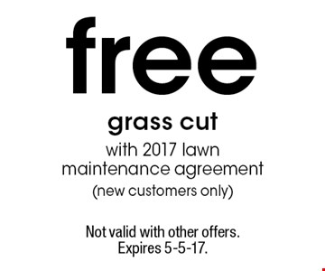 Free grass cut with 2017 lawn maintenance agreement (new customers only). Not valid with other offers. Expires 5-5-17.