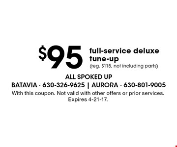 $95 full-service deluxe tune-up (reg. $115, not including parts). With this coupon. Not valid with other offers or prior services. Expires 4-21-17.