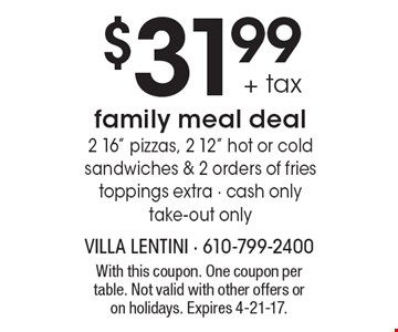 $31.99 + tax family meal deal 2 16