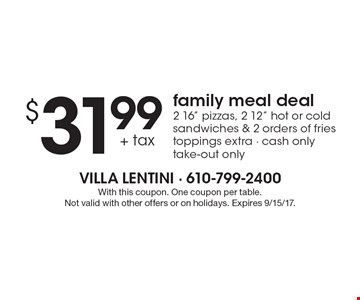 Family Meal Deal $31.99 + tax. 2 16