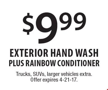 $9.99 Exterior Hand WASH PLUS RAINBOW CONDITIONER. Trucks, SUVs, larger vehicles extra. Offer expires 4-21-17.