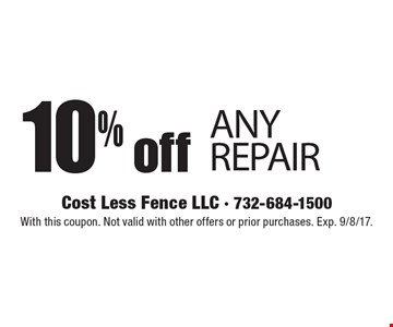 10% off ANY REPAIR. With this coupon. Not valid with other offers or prior purchases. Exp. 9/8/17.