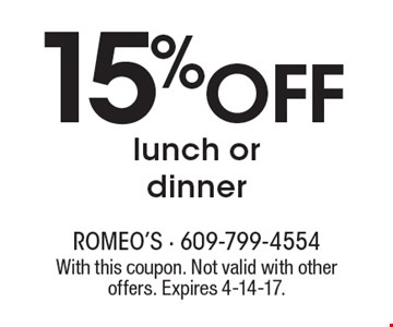 15% OFF lunch or dinner. With this coupon. Not valid with other offers. Expires 4-14-17.