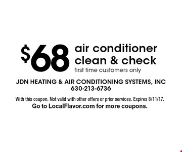 $68 air conditioner clean & check, first time customers only. With this coupon. Not valid with other offers or prior services. Expires 8/11/17. Go to LocalFlavor.com for more coupons.