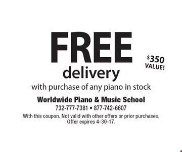 FREE delivery with purchase of any piano in stock, $350 VALUE! With this coupon. Not valid with other offers or prior purchases. Offer expires 4-30-17.