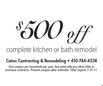 $500 off complete kitchen or bath remodel. One coupon per household per year. Not valid with any other offer or previous contracts. Present coupon after estimate. Offer expires 7-31-17.