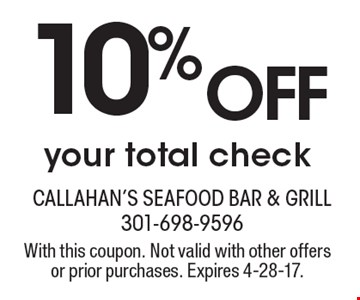 10% OFF your total check. With this coupon. Not valid with other offers or prior purchases. Expires 4-28-17.
