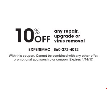 10% Off any repair, upgrade or virus removal. With this coupon. Cannot be combined with any other offer, promotional sponsorship or coupon. Expires 4/14/17.