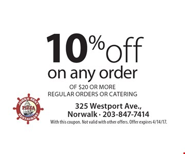 10% off on any order of $20 or more. Regular orders or catering. With this coupon. Not valid with other offers. Offer expires 4/14/17.