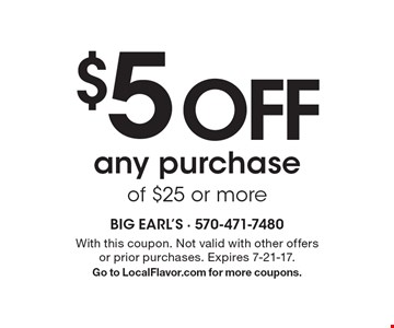 $5 OFF any purchase of $25 or more. With this coupon. Not valid with other offers or prior purchases. Expires 7-21-17. Go to LocalFlavor.com for more coupons.