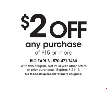 $2 OFF any purchase of $15 or more. With this coupon. Not valid with other offers or prior purchases. Expires 7-21-17. Go to LocalFlavor.com for more coupons.
