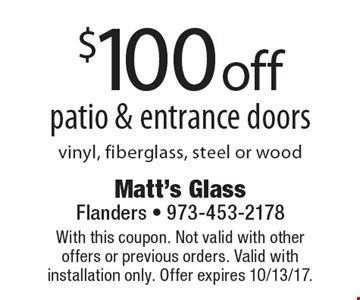 $25Off energy-efficient vinyl & wood windows. With this coupon. Not valid with other offers or previous orders. Valid with installation only. Expires 10-13-17.