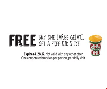 free BUY ONE Large gelati, get a free kid's ice. Expires 4.28.17. Not valid with any other offer. One coupon redemption per person, per daily visit.