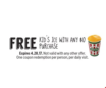 free kid's ice with any $10 purchase. Expires 4.28.17. Not valid with any other offer. One coupon redemption per person, per daily visit.