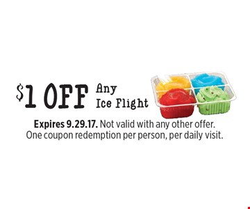 $1 off any ice flight. Expires 9.29.17. Not valid with any other offer. One coupon redemption per person, per daily visit.