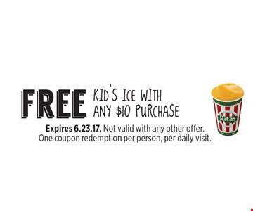 free kid's ice with any $10 purchase. Expires 6.23.17. Not valid with any other offer. One coupon redemption per person, per daily visit.