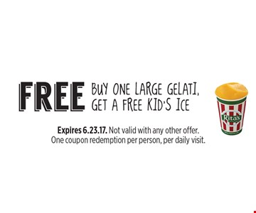 free BUY ONE Large gelati, get a free kid's ice. Expires 6.23.17. Not valid with any other offer. One coupon redemption per person, per daily visit.