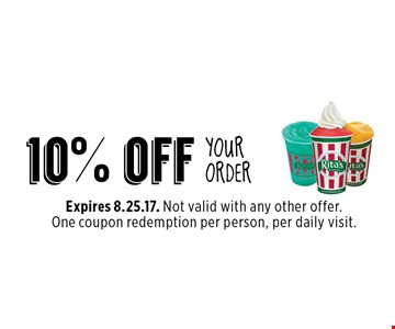 10% off YOUR ORDER. Expires 8.25.17. Not valid with any other offer. One coupon redemption per person, per daily visit.