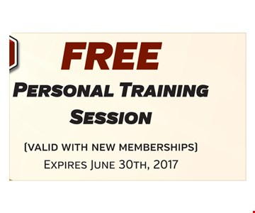 Free personal training session. Valid with new memberships. Expires June 30th, 2017.