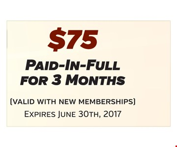 $75 paid-in-full for 3 months. Valid with new memberships. Expires June 30th, 2017.