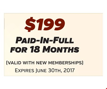 $199 paid-in-full for 18 months. Valid with new memberships. Expires June 30th, 2017.