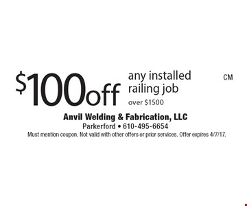 $100off any installed railing job over $1500. Must mention coupon. Not valid with other offers or prior services. Offer expires 4/7/17.