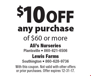 $10 off any purchase of $60 or more. With this coupon. Not valid with other offers or prior purchases. Offer expires 12-31-17.