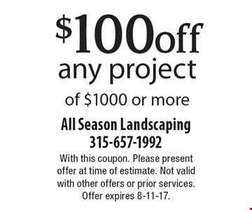 $100off any project of $1000 or more. With this coupon. Please present offer at time of estimate. Not valid with other offers or prior services. Offer expires 8-11-17.
