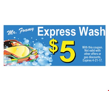 $5 Express Wash. With this coupon. Not valid with other offers or gas discounts. Expires 4-21-17.