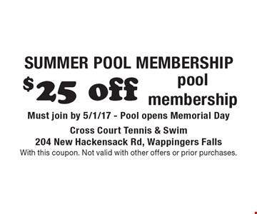 SUMMER POOL MEMBERSHIP $25 off pool membership Must join by 5/1/17 - Pool opens Memorial Day.