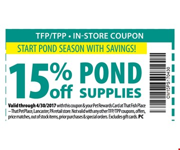 15% Off Pound Supplies with this coupon  & your petrewards card at that fish place that pet place., Lancaster, Pa retail store. Not valid with any other TFP/TPP coupons, offers,price matches, out of stock items, prior purchases & special orders. excludes gift cards.