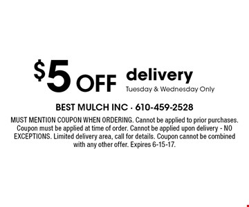 $5 off delivery. Tuesday & Wednesday only. Must mention coupon when ordering. Cannot be applied to prior purchases. Coupon must be applied at time of order. Cannot be applied upon delivery. NO EXCEPTIONS. Limited delivery area, call for details. Coupon cannot be combined with any other offer. Expires 6-15-17.