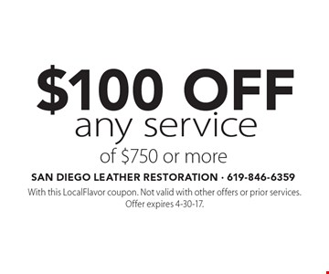 $100 Off any service of $750 or more. With this LocalFlavor coupon. Not valid with other offers or prior services. Offer expires 4-30-17.