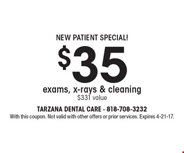 New Patient Special! $35 exams, x-rays & cleaning $331 value. With this coupon. Not valid with other offers or prior services. Expires 4-21-17.