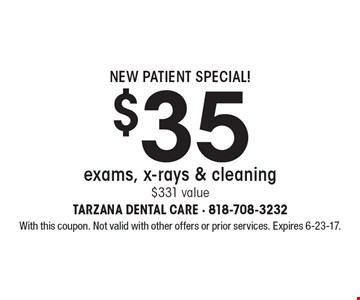 New Patient Special! $35 exams, x-rays & cleaning $331 value. With this coupon. Not valid with other offers or prior services. Expires 6-23-17.