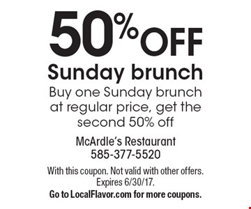 50% OFF Sunday brunch Buy one Sunday brunch at regular price, get the second 50% off. With this coupon. Not valid with other offers. Expires 6/30/17. Go to LocalFlavor.com for more coupons.