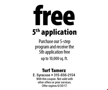 Free 5th application. Purchase our 5-step program and receive the 5th application free up to 10,000 sq. ft. With this coupon. Not valid with other offers or prior services. Offer expires 6/30/17.