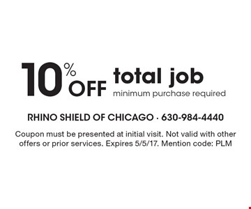 10% Off total job. Minimum purchase required. Coupon must be presented at initial visit. Not valid with other offers or prior services. Expires 5/5/17. Mention code: PLM