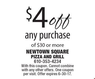 $4 off any purchase of $30 or more. With this coupon. Cannot combine with any other offers. One coupon per visit. Offer expires 6-30-17.