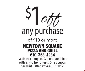 $1 off any purchase of $10 or more. With this coupon. Cannot combine with any other offers. One coupon per visit. Offer expires 8/31/17.