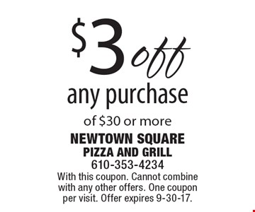 $3 off any purchase of $30 or more. With this coupon. Cannot combine with any other offers. One coupon per visit. Offer expires 9-30-17.