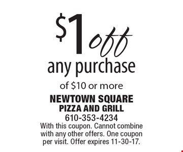 $1off any purchase of $10 or more. With this coupon. Cannot combine with any other offers. One coupon per visit. Offer expires 11-30-17.