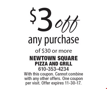 $3off any purchase of $30 or more. With this coupon. Cannot combine with any other offers. One coupon per visit. Offer expires 11-30-17.