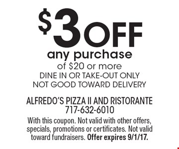 $3 off any purchase of $20 or more. Dine in or take-out only. Not good toward delivery. With this coupon. Not valid with other offers, specials, promotions or certificates. Not valid toward fundraisers. Offer expires 9/1/17.