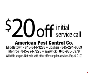 $20 off initial service call. With this coupon. Not valid with other offers or prior services. Exp. 6-9-17.