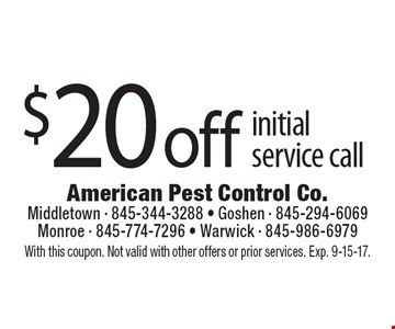 $20 off initial service call. With this coupon. Not valid with other offers or prior services. Exp. 9-15-17.
